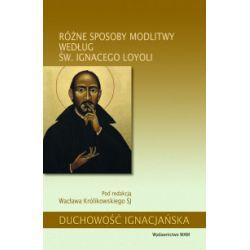 Różne sposoby modlitwy według św. Ignacego Loyoli - praca zbiorowa - Książka Książki naukowe i popularnonaukowe
