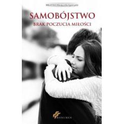 Samobójstwo. Brak poczucia miłości - praca zbiorowa - Książka Książki naukowe i popularnonaukowe