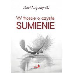 W trosce o czyste sumienie - Józef Augustyn SJ - Książka Książki naukowe i popularnonaukowe