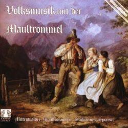 Mittenwalder Maultrommler/Sponsel Stuben: Volksmusik mit der Pozostałe