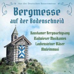 Haushamer Bergwachtgsang: Bergmesse auf der Bodenschneid Pozostałe
