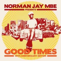 Norman Jay MBE presents GOOD TIMES 30th Anniversar Pozostałe