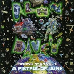 Sputnik Stan Vol.1: A Fistful Of Junk