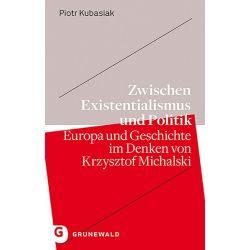 Zwischen Existentialismus und Politik Zagraniczne