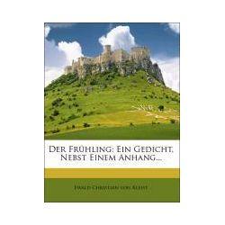 Der Frühling: Ein Gedicht, Nebst Einem Anhang... Pozostałe
