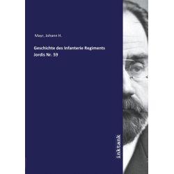 Mayr, J: Geschichte des Infanterie Regiments Jordis Nr. 59 Zagraniczne