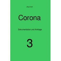 Corona - Dokumentation und Anklage / Corona