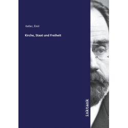 Keller, É: Kirche, Staat und Freiheit Zagraniczne