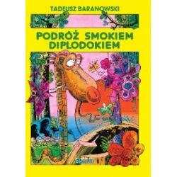 Podróż smokiem Diplodokiem - Tadeusz Baranowski - Książka