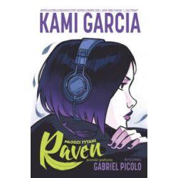 Młodzi Tytani. Raven - Kami Garcia, Gabriel Picolo - Książka