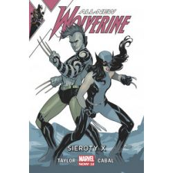 All-New Wolverine. Tom 5. Sieroty X - Tom Taylor, Juann Cabal - Książka