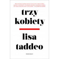 Trzy kobiety - Lisa Taddeo - Książka