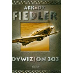 Dywizjon 303 (oprawa twarda, 264 stron, rok wydania 2009) - Arkady Fiedler - Książka Pozostałe