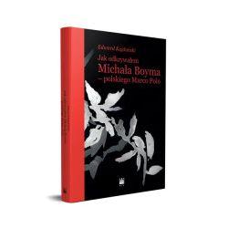 Jak odkrywałem Michała Boyma - polskiego Marco Polo - Edward Kajdański - Książka Zagraniczne