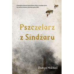 Pszczelarz z Sindżaru - Dunya Mikhail - Książka Pozostałe