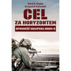 Cel za horyzontem - Krzysztof Kotowski, Karol K. Soyka - Książka