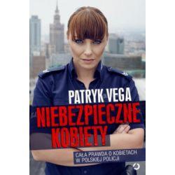 Niebezpieczne kobiety - Patryk Vega - Książka