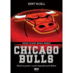 Chicago Bulls. Gdyby ściany mogły mówić - Kent McDill - Książka