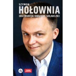 Instrukcja obsługi solniczki (oprawa twarda, 160 stron, rok wydania 2017) - Szymon Hołownia - Książka