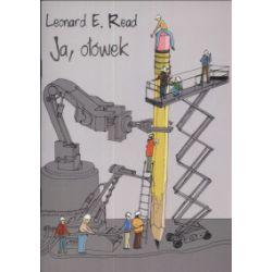 Ja, ołówek - Leonard E. Read - Książka