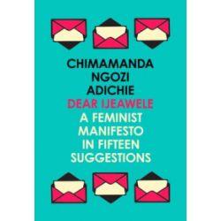 A Feminist Manifesto in Fifteen Suggestions - Chimamanda Ngozi Adichie - Książka