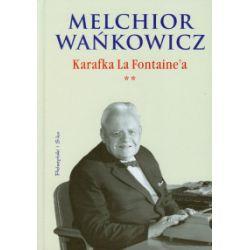 Karafka La Fontaine'a Tom 2 - Melchior Wańkowicz - Książka