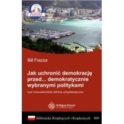 Jak uchronić demokrację przed... demokratycznie wybranymi politykami, czyli nowozelandzkie reformy antyetatystyczne - Bill Frezza - Książka