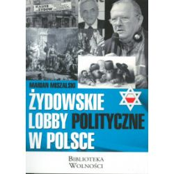 Żydowskie lobby polityczne w Polsce - Marian Miszalski - Książka