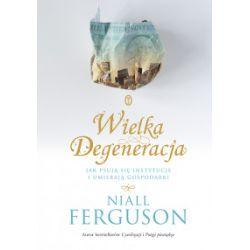 Wielka Degeneracja - Niall Ferguson - Książka Pozostałe