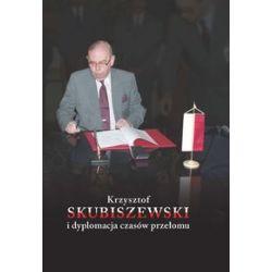 Krzysztof Skubiszewski i dyplomacja czasów przełomu - praca zbiorowa - Książka
