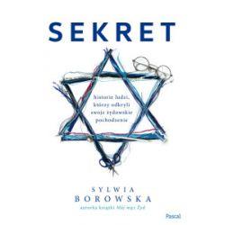 Sekret. Historie ludzi, którzy odkryli żydowskie pochodzenie - Sylwia Borowska - Książka