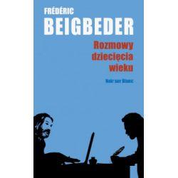 Rozmowy dziecięcia wieku - Frédéric Beigbeder - Książka Książki i Komiksy