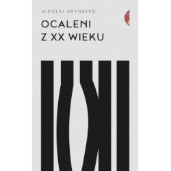 Ocaleni z XX wieku - Mikołaj Grynberg - Książka Książki i Komiksy
