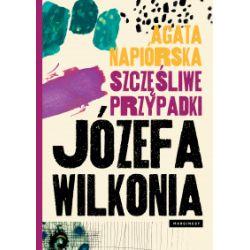Szczęśliwe przypadki Józefa Wilkonia - Agata Napiórska - Książka Książki i Komiksy
