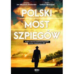 Polski most szpiegów - Łukasz Walewski, Jan Wojciech Piekarski - Książka Książki i Komiksy