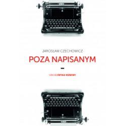 Poza napisanym - Jarosław Czechowicz - Książka Książki i Komiksy