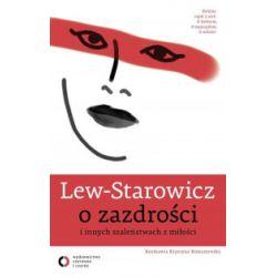 O zazdrości i innych szaleństwach z miłości - Zbigniew Lew-Starowicz - Książka Książki i Komiksy