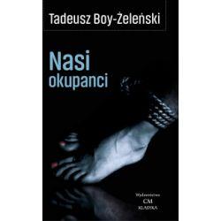 Nasi okupanci - Tadeusz Boy-Żeleński - Książka Książki i Komiksy