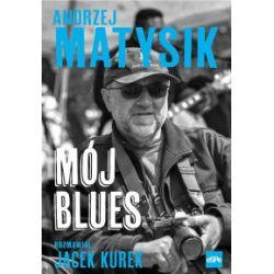 Mój Blues - Andrzej Matysik, Jacek Kurek - Książka Książki i Komiksy