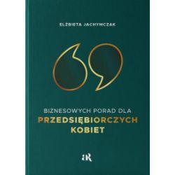 69 Biznesowych Porad dla Przedsiębiorczych Kobiet - Elżbieta Jachymczak - Książka Książki i Komiksy