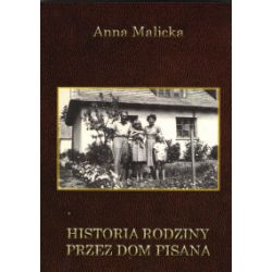 Historia Rodziny przez dom pisana - Anna Malicka - Książka Książki i Komiksy