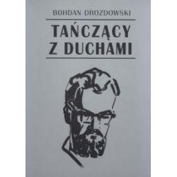 Tańczący z duchami - DROZDOWSKI BOHDAN - Książka Książki i Komiksy