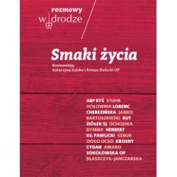 Rozmowy w drodze. Smaki życia - Katarzyna Kolska, Roman Bielecki - Książka Książki i Komiksy