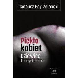 Piekło kobiet, Dziewice konsystorskie - Tadeusz Boy-Żeleński - Książka Książki i Komiksy
