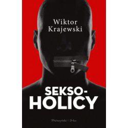 Seksoholicy - Wiktor Krajewski - Książka Literatura piękna, popularna i faktu