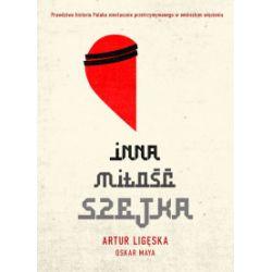 Inna miłość szejka - Artur Ligęska, Oskar Maya - Książka Literatura piękna, popularna i faktu