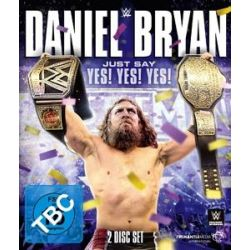 Daniel Bryan - Just Say Yes! Yes! Yes! [2 BRs]