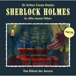Sherlock Holmes - Neue Fälle 30. Das Rätsel der Aurora