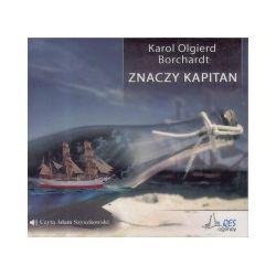 Znaczy kapitan. Audiobook - Karol Olgierd Borchardt - Audiobook CD