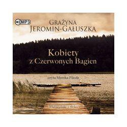 Kobiety z Czerwonych Bagien, wydanie 2. Audiobook - Grażyna Jeromin-Gałuszka - Audiobook CD
